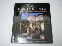 Pure California: 35 Inspiring Houses In The New California Tradition Hardcover