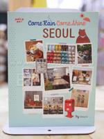 Come Rain Come&Shine SEOUL