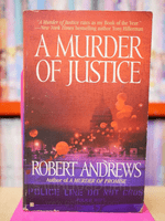 A MURDER OF JUSTICE - ROBERT ANDREWS