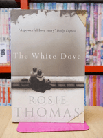 The White Dove - Rosie Thomas