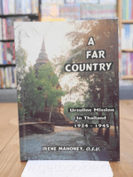 A Far Country Ursuline Mission In Thailand 1924 - 1945