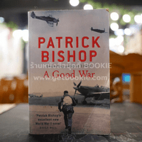A Good War - Patrick Bishop