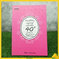 Healthy Aging Women 40+ รู้เท่าทันความเปลี่ยนแปลงตามวัยเพื่อชีวิตที่สมดุล