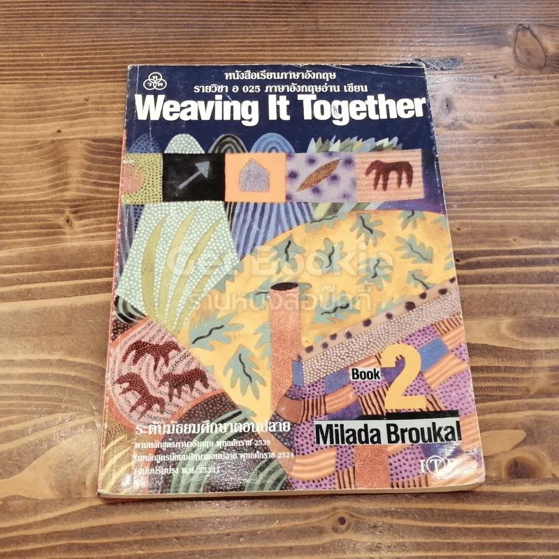 Weaving It Together Book 2 ระดับมัธยมศึกษาตอนปลาย