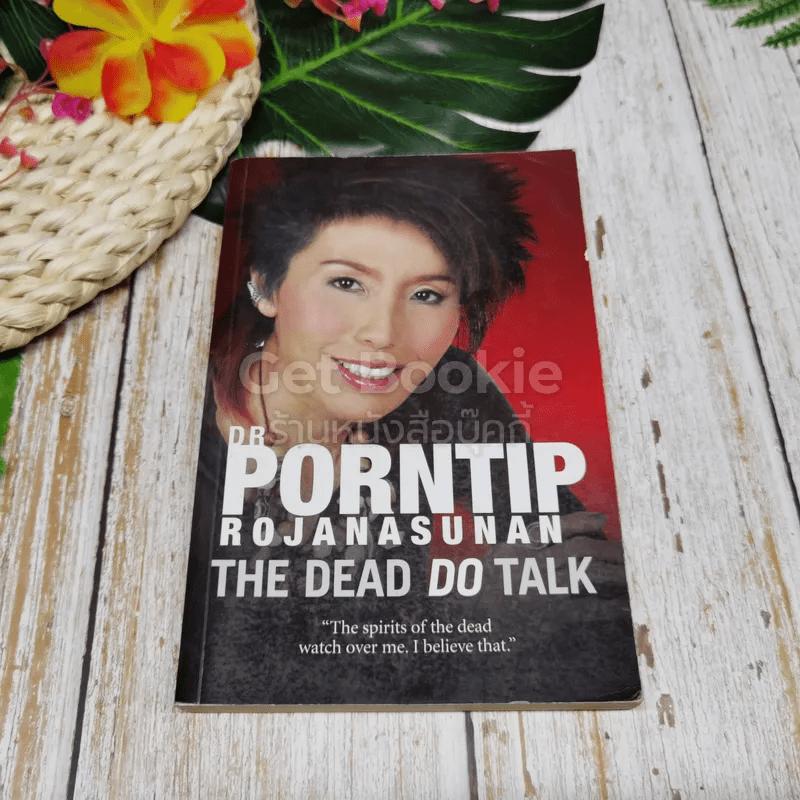 The Dead Do Talk
