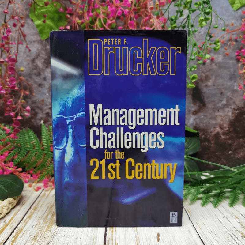 Management Challenges for the 21st Century - Peter F. Drucker