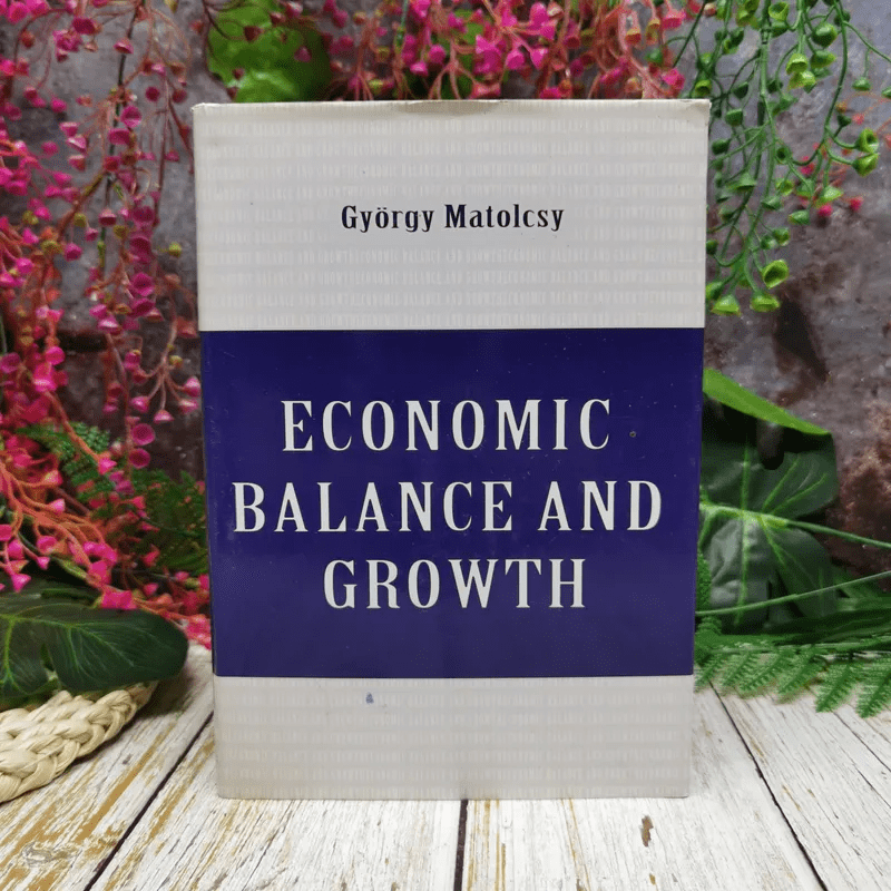 Economic Balance And Growth - Gyorgy Matolcsy